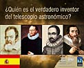 Who actually invented the telescope? (in Spanish)